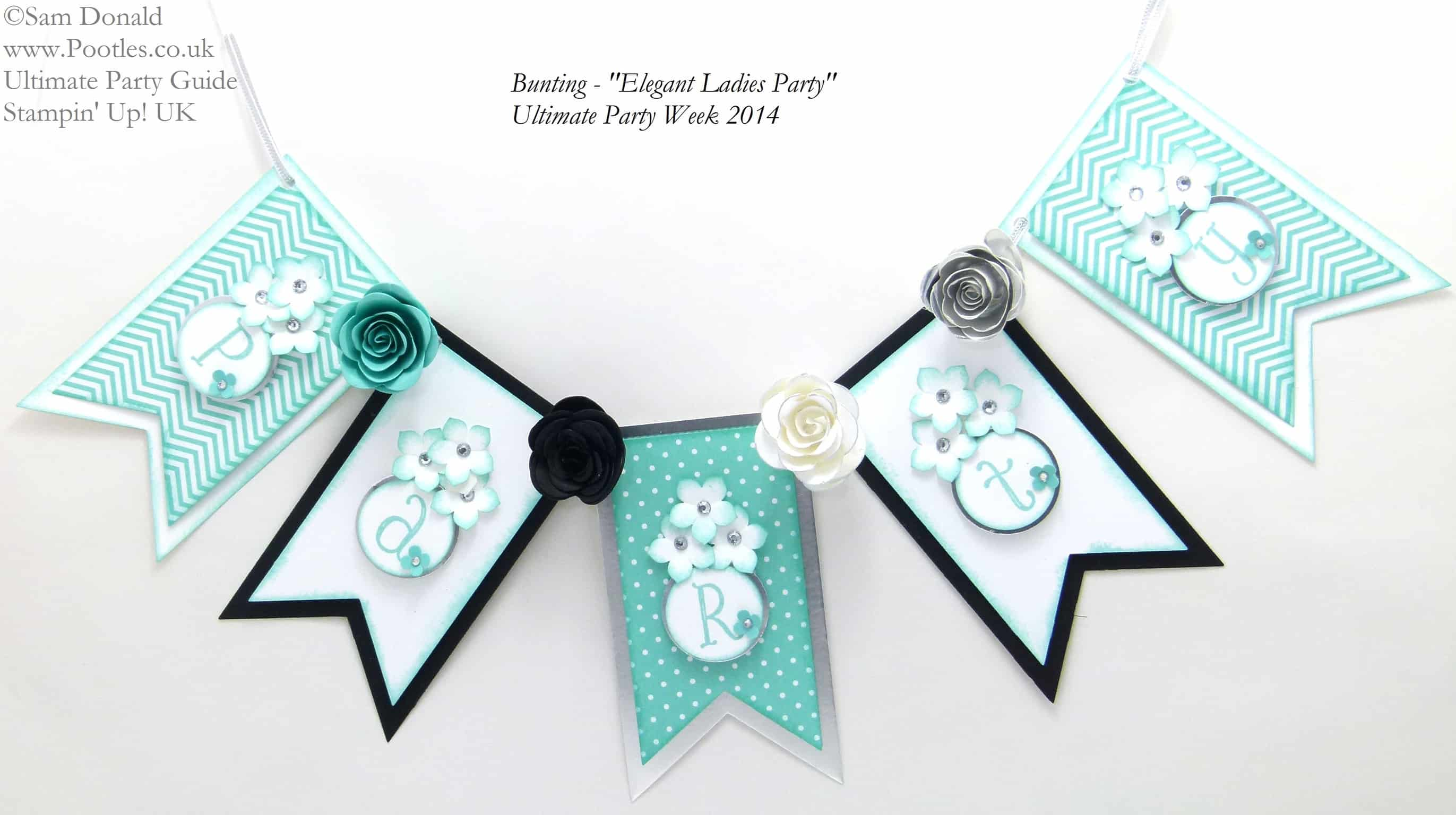 POOTLES Stampin Up UK Ultimate Party Week.  Bunting. ELEGANT LADIES THEME
