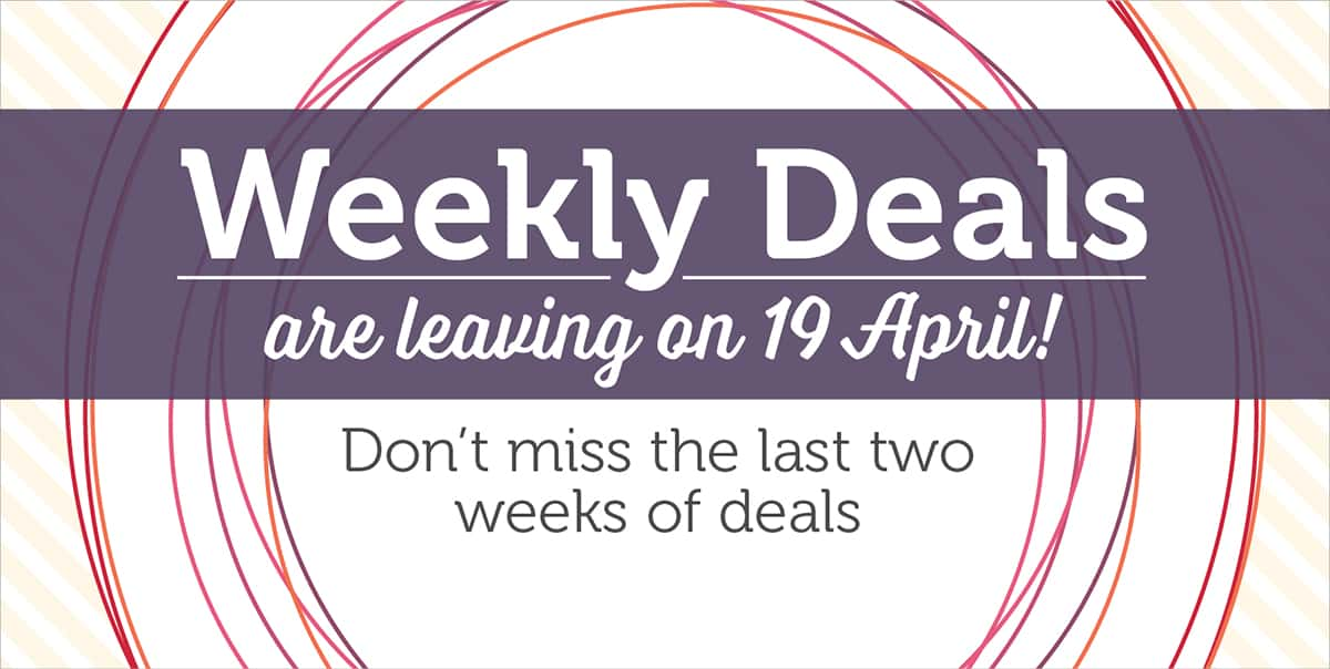 Weekly Deals are leaving us…