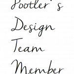 Pootlers Design Team – Every Occasion Week 4