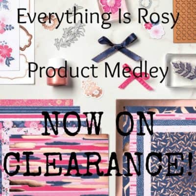 Clearance Rack Update with Everything Is Rosy Product Medley!