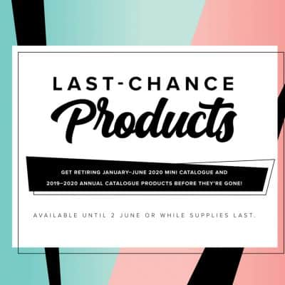 Last Chance Stampin' Up! Products Nearly At An End