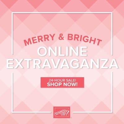 Stampin' Up! Merry & Bright Online Extravaganza is ending at 11pm UK time